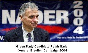 Green Party candidate Ralph Nader general election campaign 2004